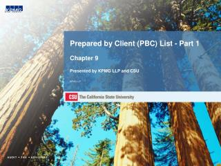 Prepared by Client (PBC) List - Part 1 Chapter 9 Presented by KPMG LLP and CSU KPMG LLP