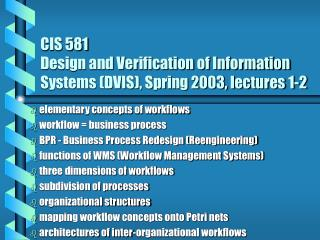 CIS 581  Design and Verification of Information Systems (DVIS), Spring 2003, lectures 1-2