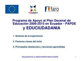 Programa de Apoyo al Plan Decenal de Educación 2006-2015 en Ecuador - PAPDE  y EDUCIUDADANIA