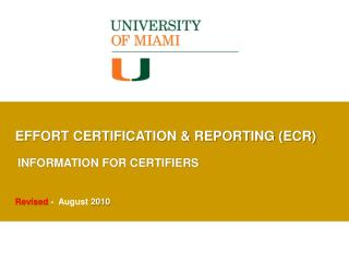 EFFORT CERTIFICATION & REPORTING (ECR) INFORMATION FOR CERTIFIERS Revised  -  August  2010