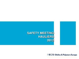 SAFETY MEETING HAULIERS 2012