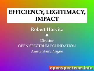 EFFICIENCY, LEGITIMACY, IMPACT