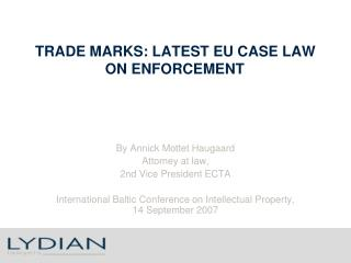 TRADE MARKS: LATEST EU CASE LAW ON ENFORCEMENT