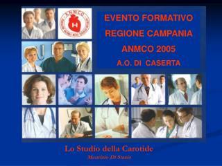 EVENTO FORMATIVO  REGIONE CAMPANIA  ANMCO 2005 A.O. DI  CASERTA