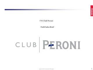 F15 Club Peroni Field Sales Brief