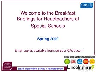 Welcome to the Breakfast Briefings for Headteachers of Special Schools