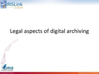 Legal aspects of digital  archiving