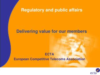 Regulatory and public affairs Delivering value for our members