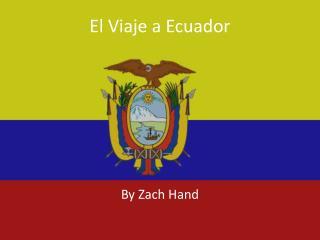 El Viaje a Ecuador
