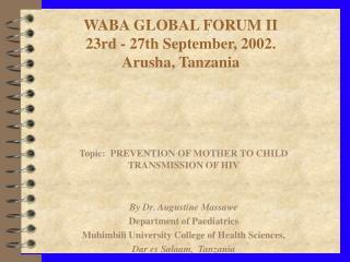 WABA GLOBAL FORUM II 23rd - 27th September, 2002.  Arusha, Tanzania