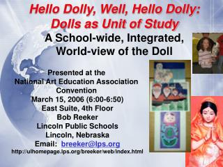 Hello Dolly, Well, Hello Dolly:  Dolls as Unit of Study A School-wide, Integrated,