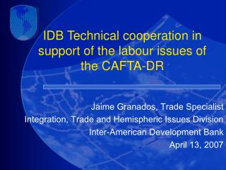 IDB Technical cooperation in support of the labour issues of the CAFTA-DR