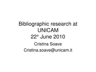 Bibliographic research at UNICAM 22° June 2010