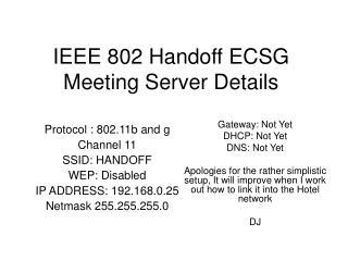 IEEE 802 Handoff ECSG Meeting Server Details