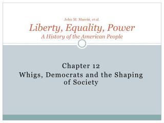 John M. Murrin, et al. Liberty, Equality, Power A History of the American People