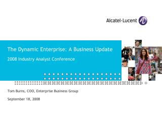The Dynamic Enterprise: A Business Update 2008 Industry Analyst Conference