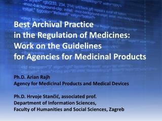 Ph.D.  Arian Rajh Agency for Medicinal Products and Medical Devices