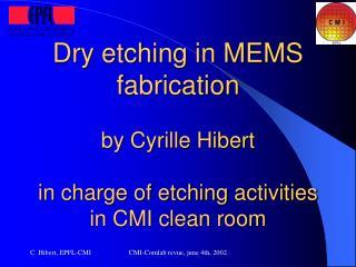CMI etchers