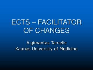 ECTS – FACILITATOR OF CHANGES
