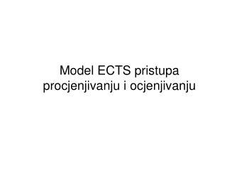 Model ECTS pristupa procjenjivanju i ocjenjivanju