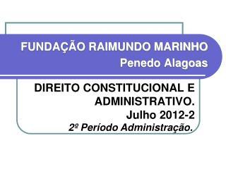 DIREITO CONSTITUCIONAL E ADMINISTRATIVO. Julho 2012-2