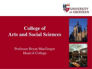 College of  Arts and Social Sciences Professor Bryan MacGregor  Head of College
