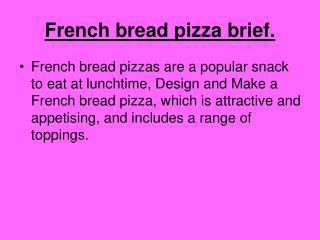 French bread pizza brief.