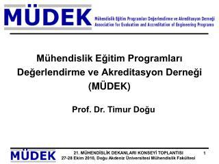Mühendislik Eğitim Programları Değerlendirme ve Akreditasyon Derneği  ( MÜDEK )