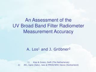 An Assessment of the  UV Broad Band Filter Radiometer Measurement Accuracy