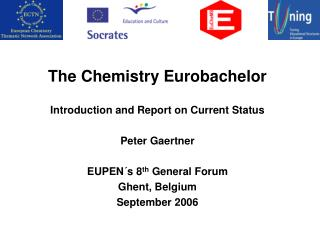 The Chemistry Eurobachelor  Introduction and Report on Current Status Peter Gaertner