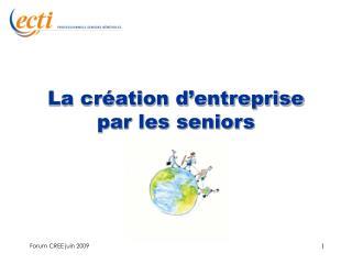 La création d'entreprise par les seniors