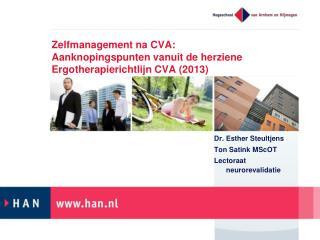 Zelfmanagement na CVA: Aanknopingspunten vanuit de herziene Ergotherapierichtlijn CVA (2013)