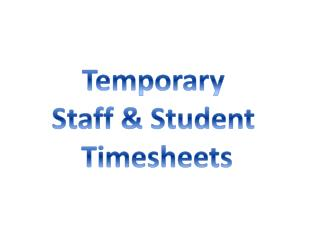 Temporary Staff & Student  Timesheets