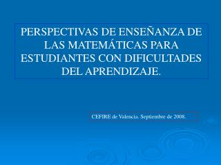 PERSPECTIVAS DE ENSEÑANZA DE LAS MATEMÁTICAS PARA ESTUDIANTES CON DIFICULTADES DEL APRENDIZAJE.