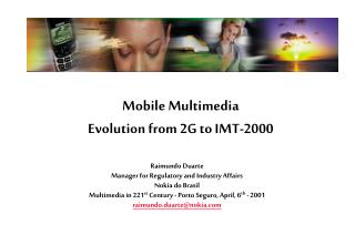 Mobile Multimedia Evolution from 2G to IMT-2000
