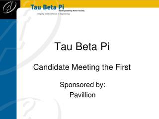 Tau Beta Pi Candidate Meeting the First