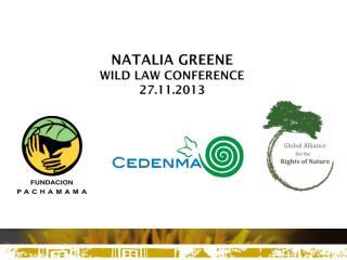Natalia Greene WILD LAW CONFERENCE 27.11.2013