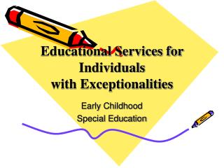 Educational Services for Individuals  with Exceptionalities