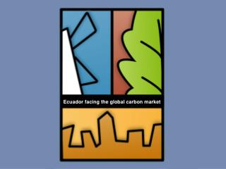 Ecuador facing the global carbon market