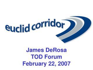 James DeRosa  TOD Forum February 22, 2007