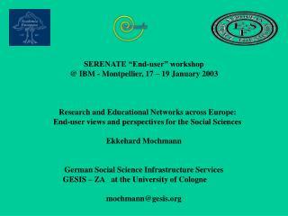 "SERENATE ""End-user"" workshop @ IBM - Montpellier, 17 – 19 January 2003"