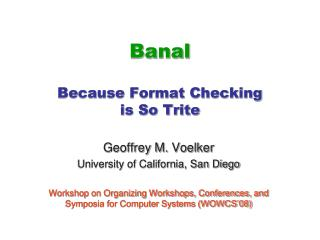 Banal Because Format Checking  is So Trite