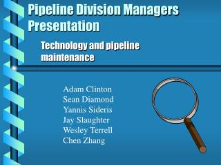 Pipeline Division Managers Presentation