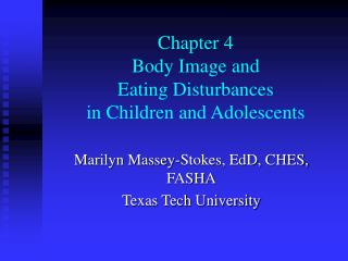 Chapter 4 Body Image and  Eating Disturbances in Children and Adolescents