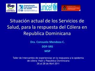 Situación actual de los Servicios de Salud, para la respuesta del Cólera en Republica Dominicana