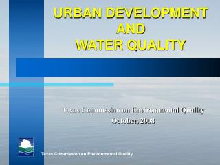 URBAN DEVELOPMENT AND WATER QUALITY