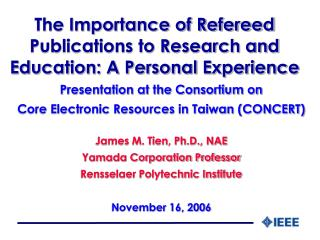 The Importance of Refereed Publications to Research and Education: A Personal Experience