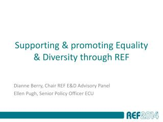 Supporting & promoting Equality & Diversity through REF
