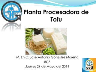 Planta Procesadora de Tofu