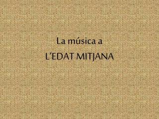 La música a  L'EDAT MITJANA